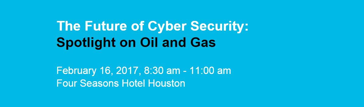The Future of Cyber Security: Spotlight on Oil and Gas