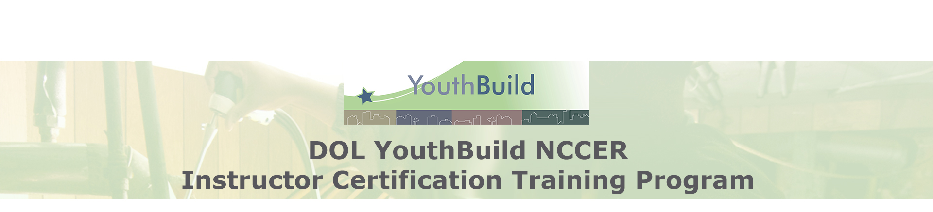 DOL YouthBuild Instructor NCCER Certification Training Program