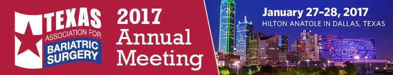 Texas Association for Bariatric Surgery 2017 Annual Meeting