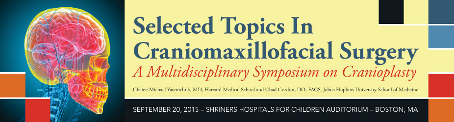 Selected Topics In Craniomaxillofacial Surgery: 1st Annual Multidisciplinary Symposium on Cranioplasty