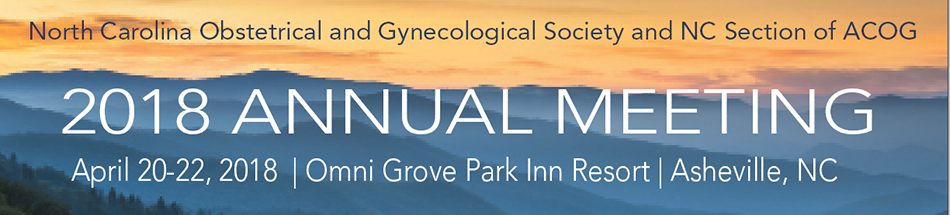 2018 North Carolina Obstetrical and Gynecological Society and NC Section of ACOG Annual Meeting