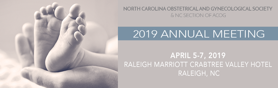 2019 North Carolina Obstetrical and Gynecological Society and NC Section of ACOG Annual Meeting