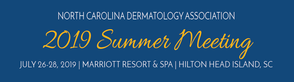 North Carolina Dermatology Association 2019 Summer Meeting