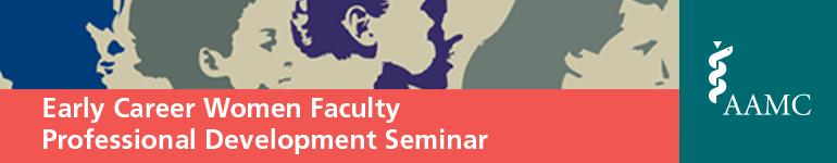 2016 Early Career Women Faculty Professional Development Seminar