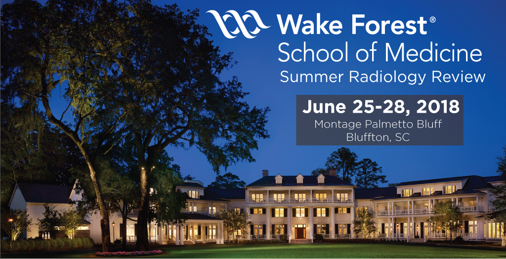 Wake Forest School of Medicine Summer Radiology Review