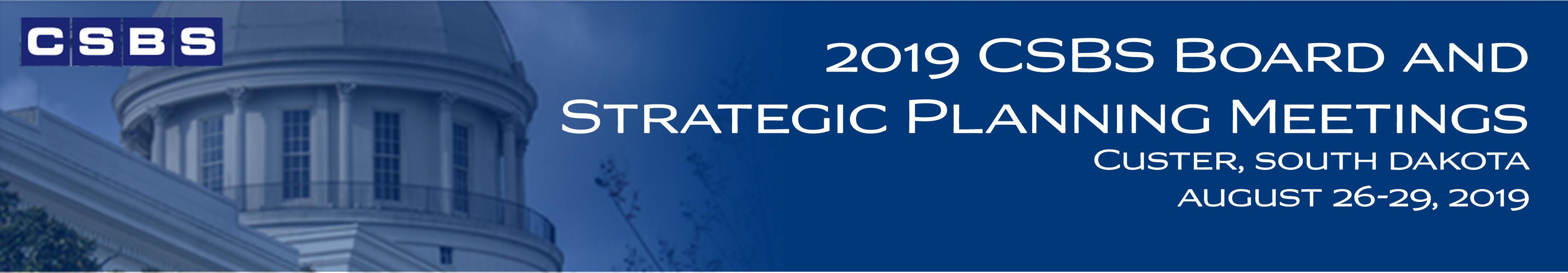 2019 CSBS Board and Strategic Planning Meetings