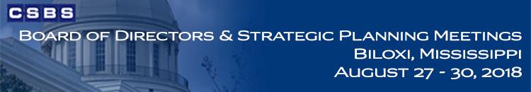 2018 CSBS Board and Strategic Planning Meetings