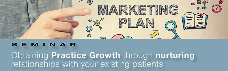 Obtaining Practice Growth through Nurturing Relationships with your Existing Patients