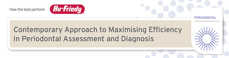 Contemporary Approach to Maximising Efficiency in Periodontal Assessment and Diagnosis