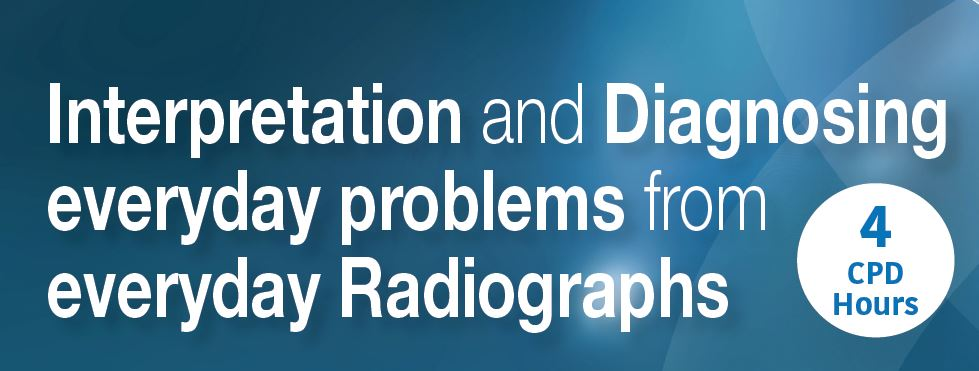 Interpretation and Diagnosing everyday problems from everyday Radiographs