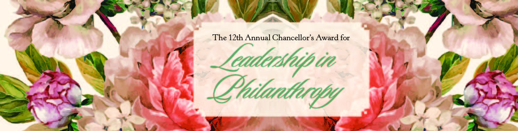 The 12th Annual Chancellor's Award for Leadership in Philanthropy