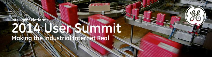 GE Intelligent Platforms 2014 User Summit: Making the Industrial Internet Real