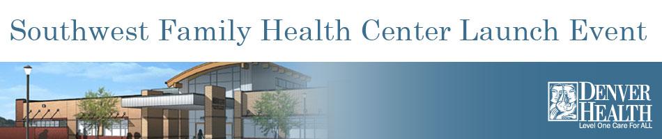 Southwest Family Health Center Launch Event