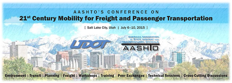 AASHTO's Conference on 21st Century Mobility for Freight and Passenger Transportation