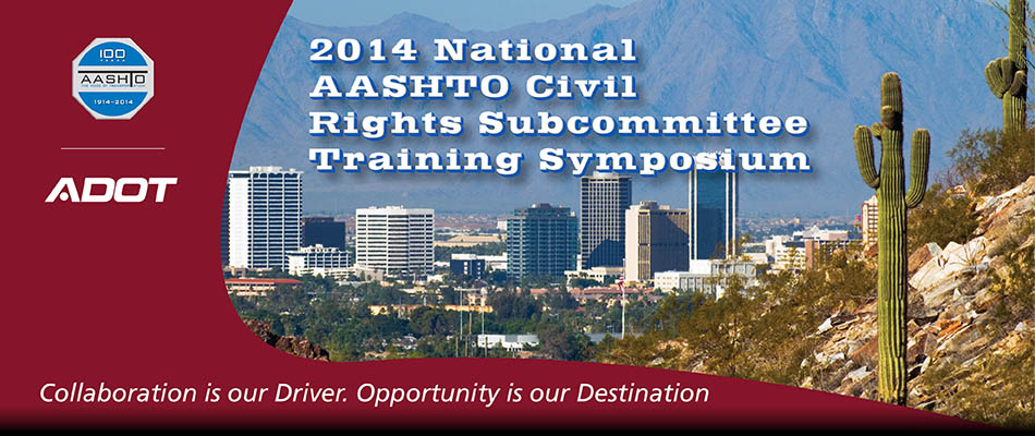 2014 National AASHTO Civil Rights Subcommittee Training Symposium