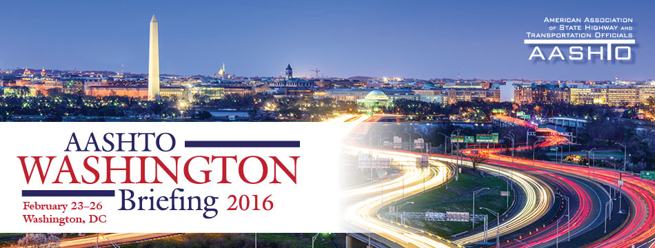 AASHTO 2016 Washington Briefing