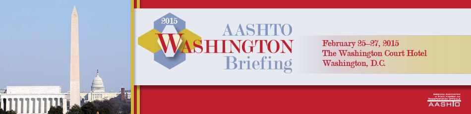 2015 AASHTO Washington Briefing