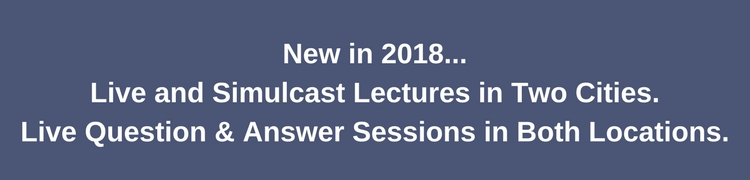 New in 2018...Live and Simulcast Lectures in Two Cities new color palet.