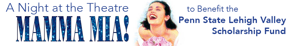Mamma Mia: A Night at the Theatre to Benefit the Penn State Lehigh Valley Scholarship Fund