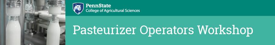 Pasteurizer Operators Workshop