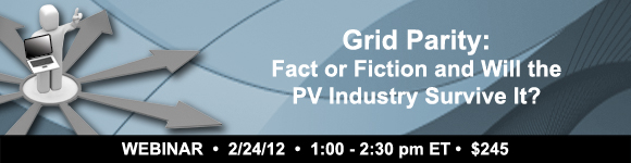 Webinar: Grid Parity: Fact or Fiction and Will the PV Industry Survive It?