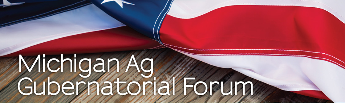 Michigan Ag Gubernatorial Forum