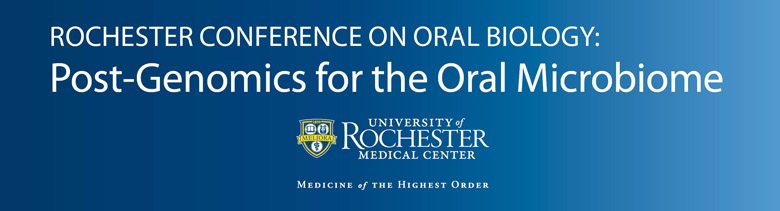 Rochester Conference on Oral Biology: Post-Genomics for the Oral Microbiome