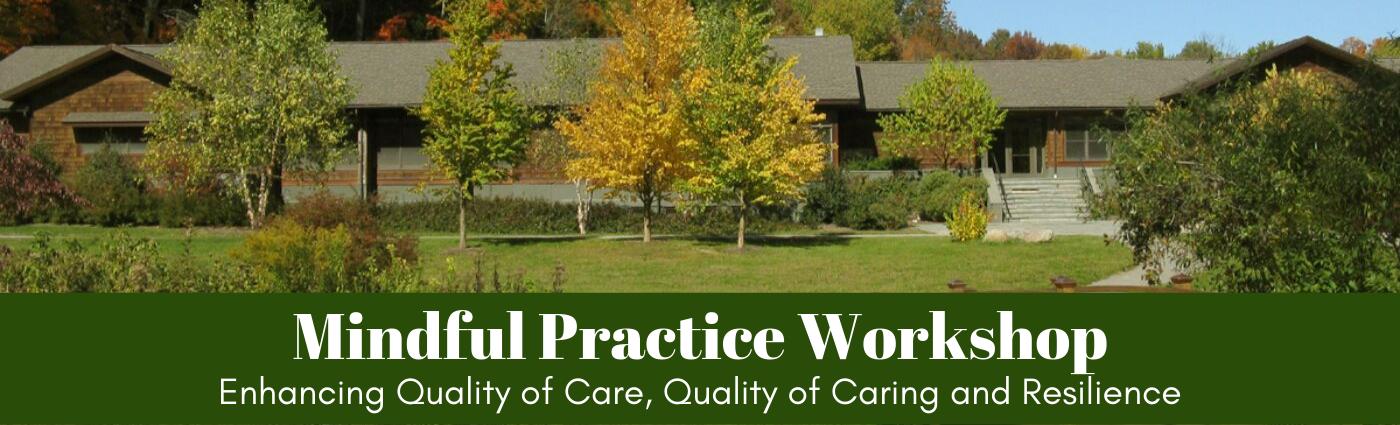 Mindful Practice Workshop: Enhancing Quality of Care, Quality of Caring and Resilience - October 2020