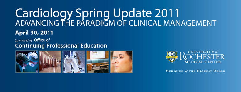Cardiology Spring Update 2011: Advancing the Paradigm of Clinical Management