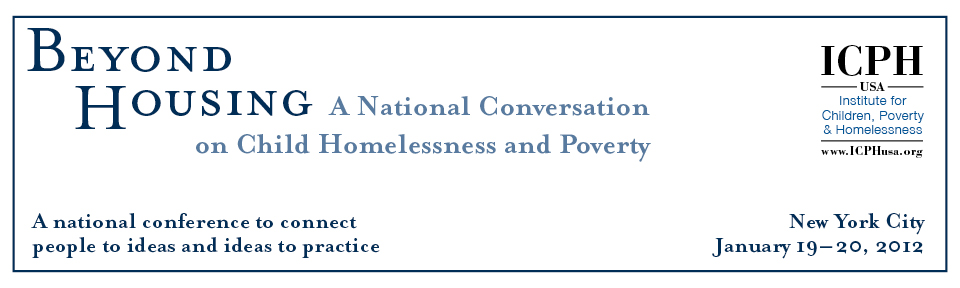 """Beyond Housing"" 2012: A National Conversation on Child Homelessness and Poverty"