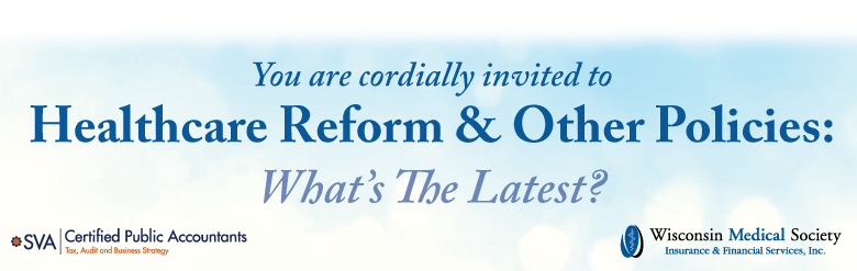 Healthcare Reform & Other Policies: What's The Latest?