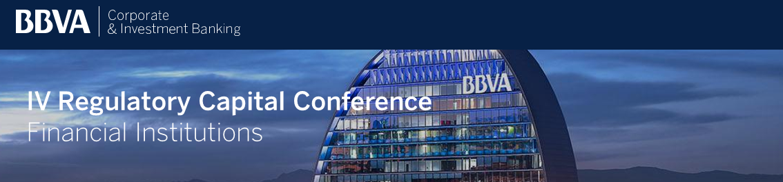 BBVA IV Regulatory Capital Conference. Financial Institutions - Madrid, 30th of November, 2017