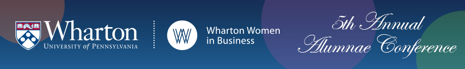 5th Annual Wharton Women in Business Alumnae Conference