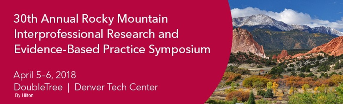 30th Annual Rocky Mountain Interprofessional Research & Evidence-Based Practice Symposium
