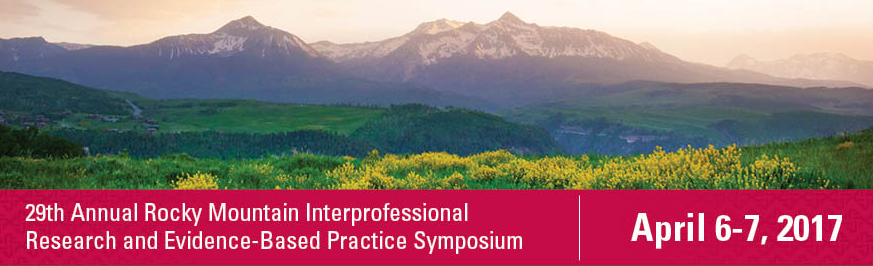 29th Annual Rocky Mountain Interprofessional Research & Evidence-Based Practice Symposium