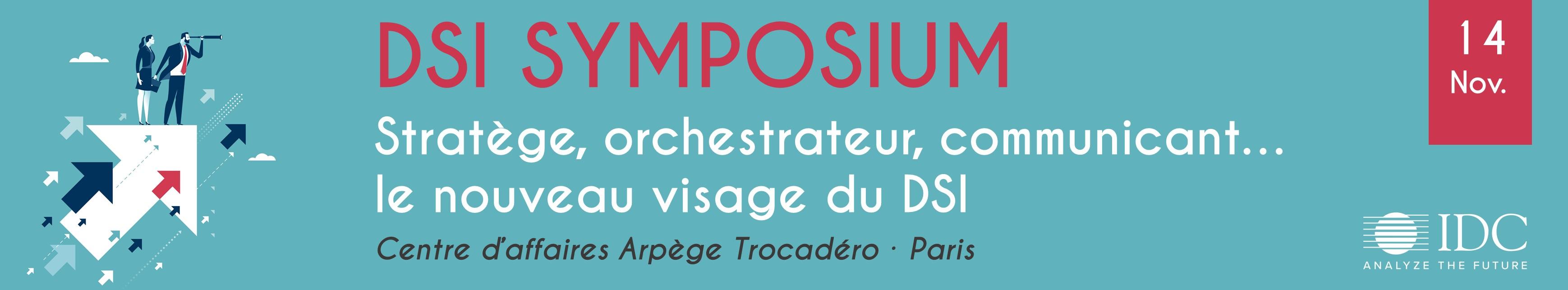 DSI SYMPOSIUM IDC : Stratège, orchestrateur, communicant… le nouveau visage du DSI   - 14 novembre 2019