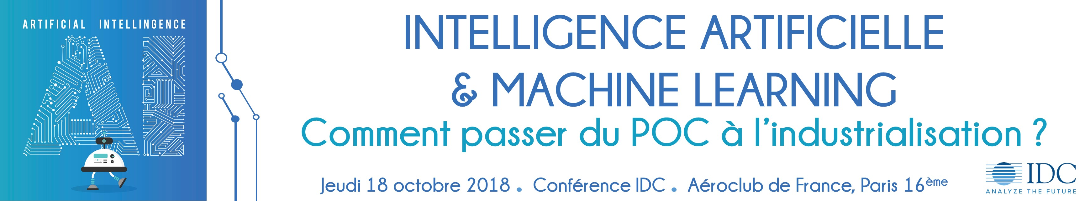 Conférence IDC - Intelligence Artificielle & Machine Learning  : comment passer du POC à l'industrialisation ? - 18 octobre 2018
