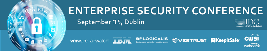 IDC's 5th Annual Security Conference - Dublin