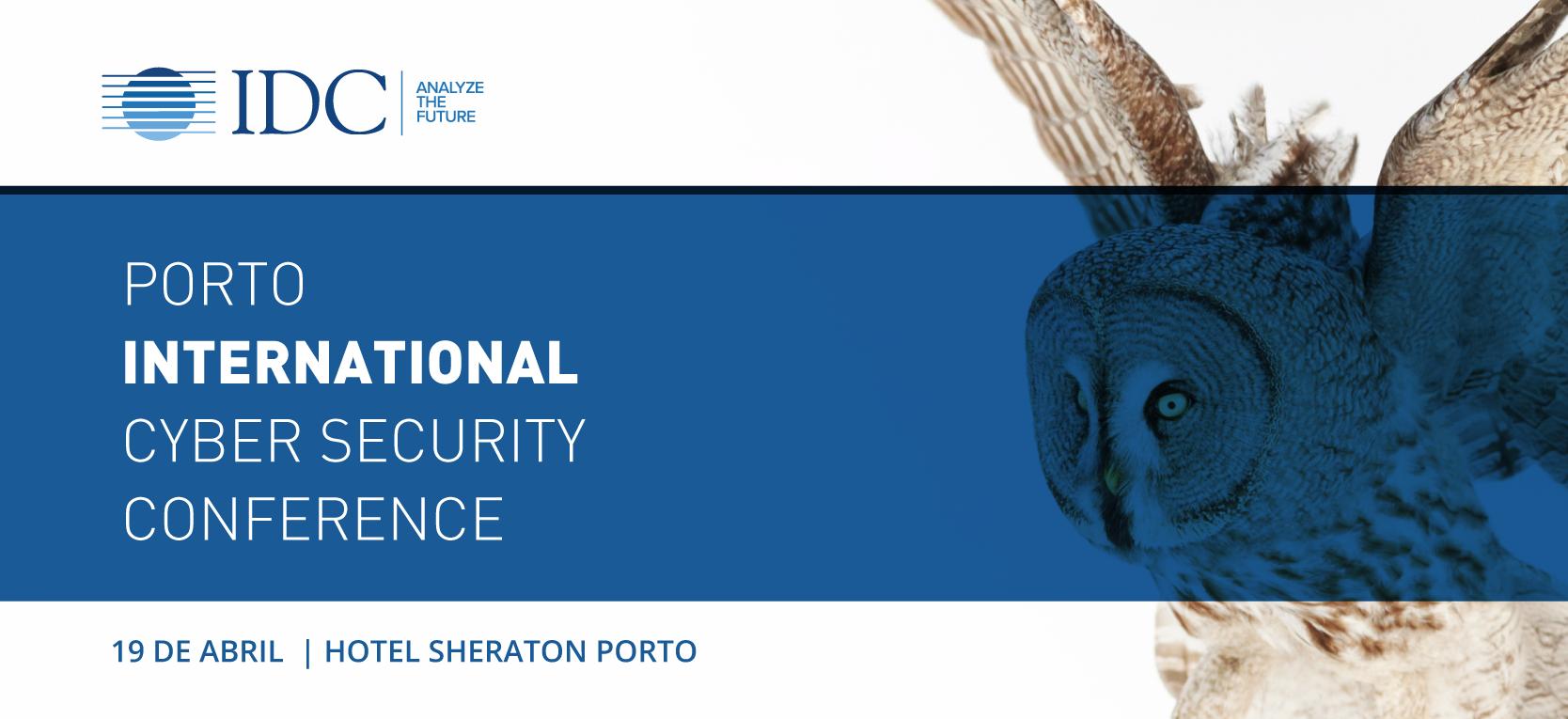 IDC PORTO INTERNATIONAL CYBERSECURITY CONFERENCE 2018