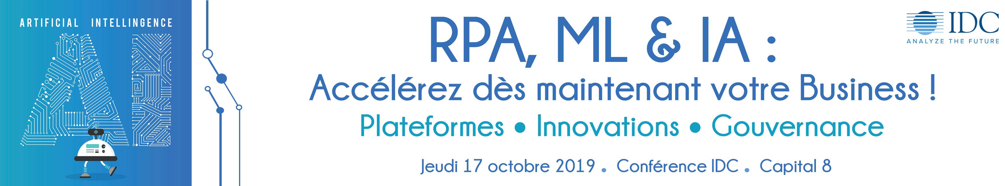 Conference IDC - RPA, ML & IA : Accélérez dès maintenant votre Business ! - 17 octobre