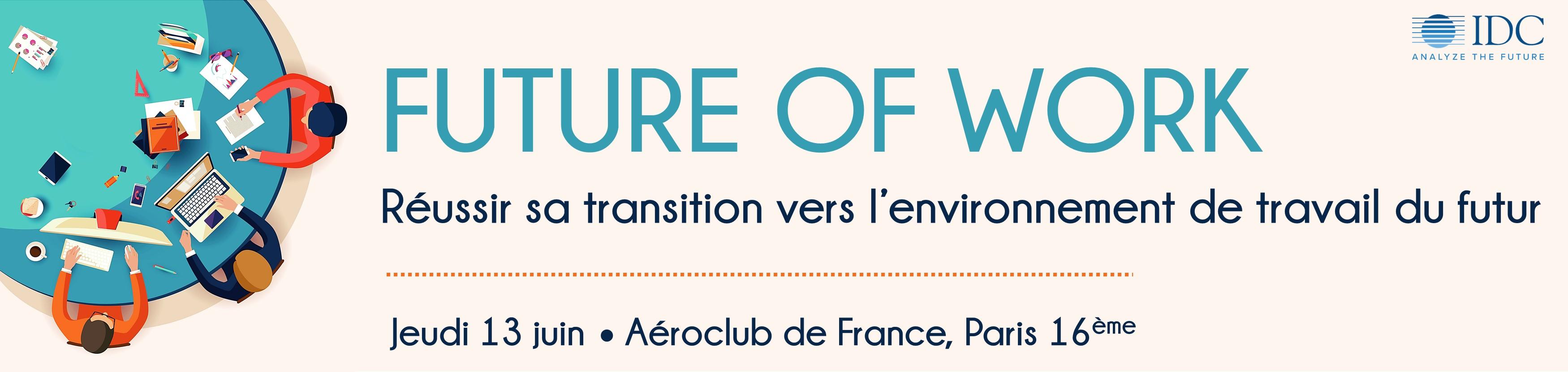 Conférence IDC : Future of Work - 13 Juin 2019