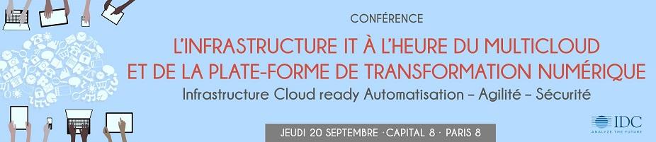 Conférence IDC : L'infrastructure IT à l'heure du multicloud et de la plate-forme de transformation numérique -  20 septembre 2018