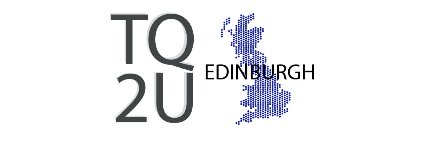 TQ2U: Edinburgh