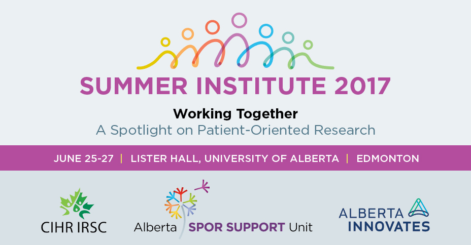 Summer Institute 2017: Working Together - Spotlight on Patient-Oriented Research