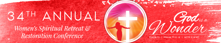 34th Annual Women's Spiritual Retreat & Restoration Conference