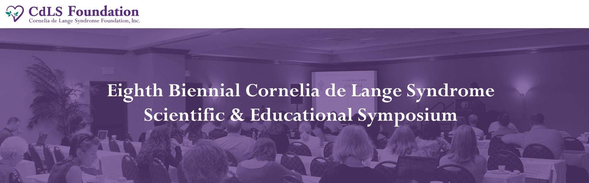 Eighth Biennial Cornelia de Lange Syndrome Scientific & Educational Symposium