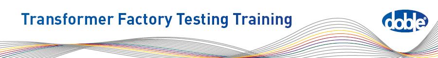 Transformer Factory Testing Training