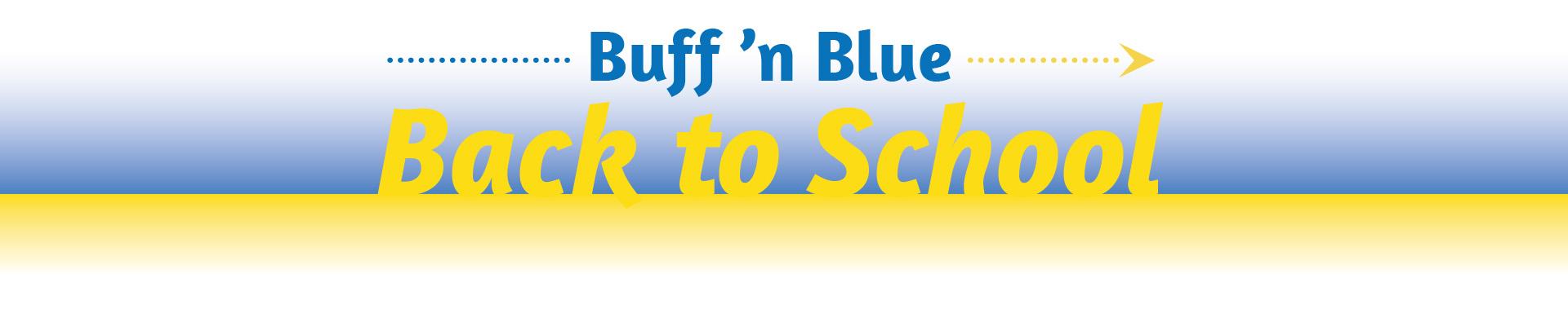 Buff 'n Blue Back to School Fall Semester