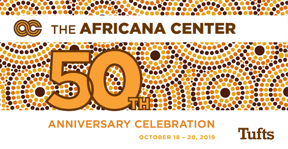 Tufts University Africana Center - 50th Anniversary Celebration