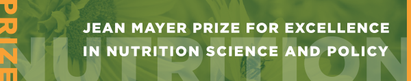 The Jean Mayer Prize for Excellence in Nutrition Science and Policy